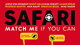 """Safari - Match Me If You Can""-Teaser-Plakatpremiere"